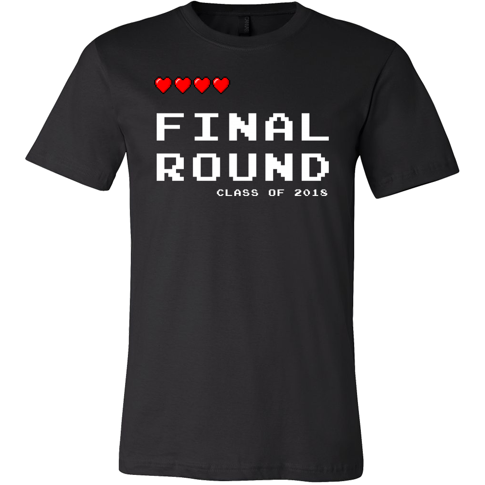 Final Round Class of 2018 College, High School Students T Shirt