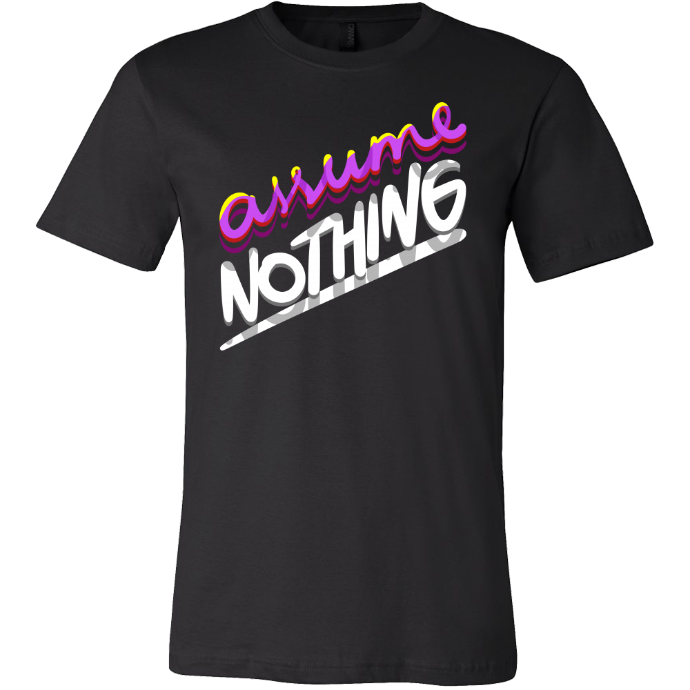 Assume Nothing Bisexual Pride Be Proud T shirt