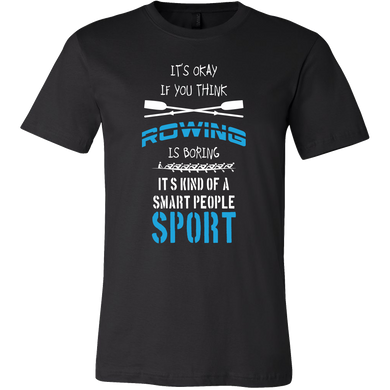 Rowing is a Smart People Sport Sports Team T Shirt