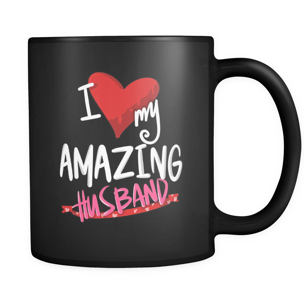 I Love My Amazing Husband - 11 oz Quote Coffee Mug - Printed Coffee Mug by Lifehiker Designs