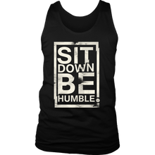 Sit Down Be Humble Inspirational Motivational Quote Men's tank