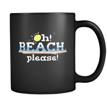Funny Mugs - Oh, Beach Please Play on Words Quote on Mug
