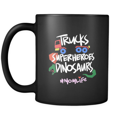 Trucks, Superheroes, Dinosaurs, #MomLife Awesome Mom Black 11oz Mug