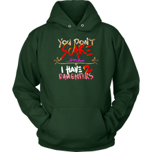 You Don't Scare Me I Have Two Daughters Funny Hoodie