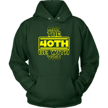 May The 40th Be With You' Happy Birthday V2.0 Hoodie