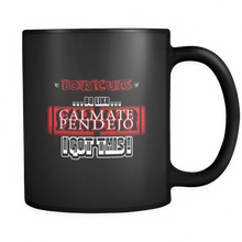 Boricuas Be Like, Calmate Pendejo - I got this! Funny Quote on Puerto Rican Black ceramic 11oz mug