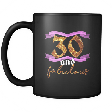 30th Birthday Thirty and Fabulous B Day Party Black 11oz Mug