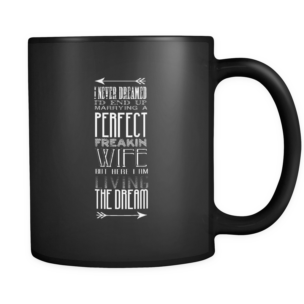 Marrying The Perfect Wife Wedding Marriage Party Squad 11oz Mug