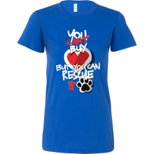 You Can't Buy Love But You Can Rescue It Animal Apparel