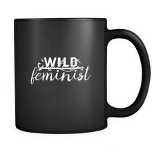 Great Feminist,Wild, Girl Power, Womens Political Black 11oz mug