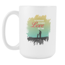 Fatherhood Requires Love Not DNA Best Step-Dad Fathers White 15oz Mug