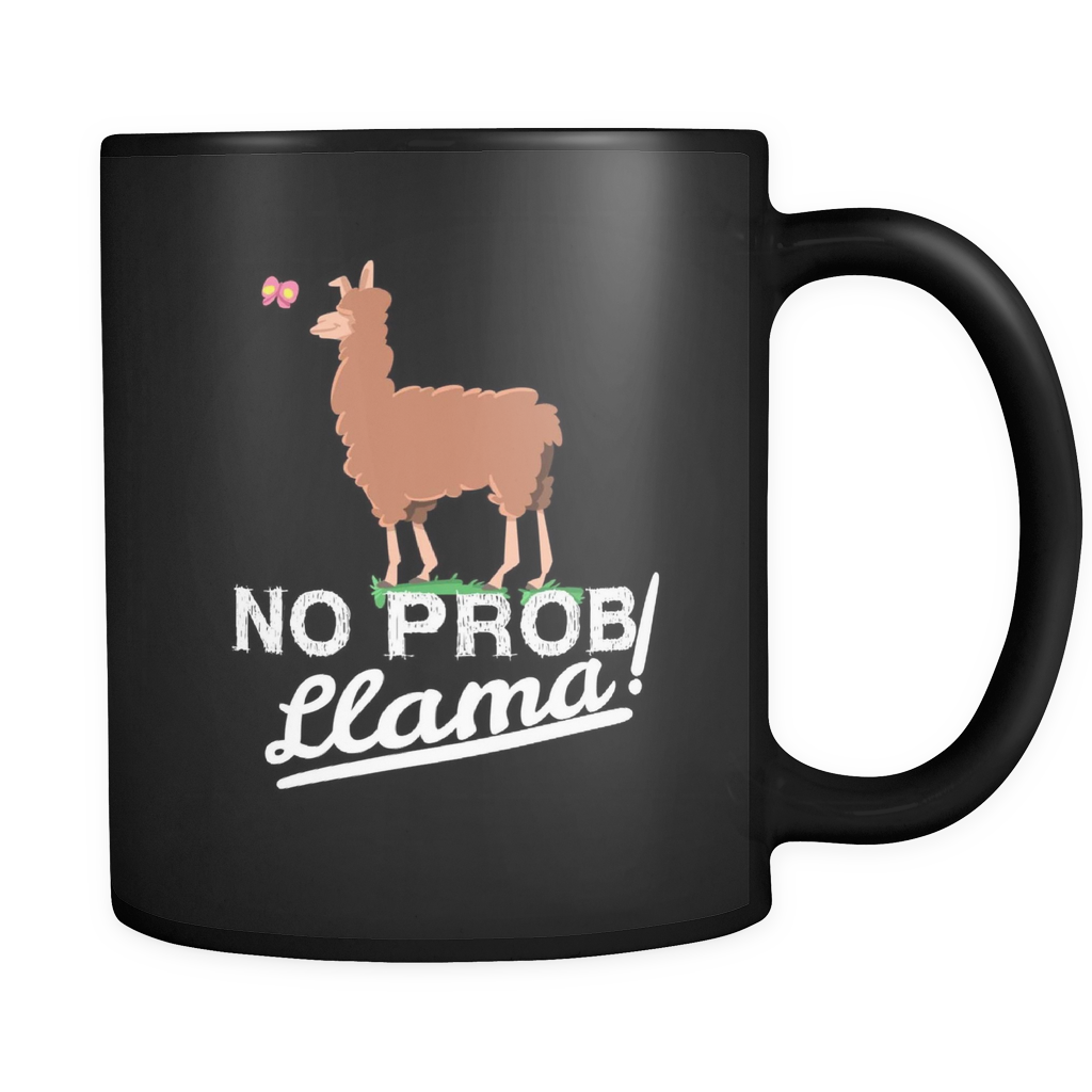 No Prob Llama Funny Llamas Animal Black 11oz mug