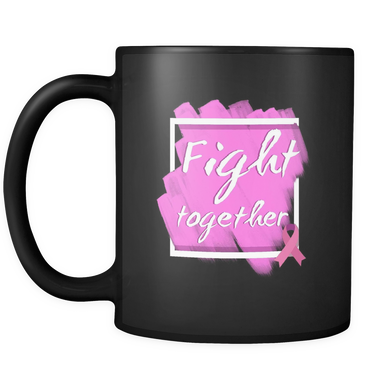 Fight Together Breast Cancer Awareness 11oz Mug