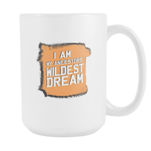 I Am My Ancestors Wildest Dream Funny Pun White 15oz Mug