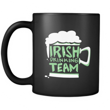 Irish Drink Team Quote on black ceramic 11oz mug