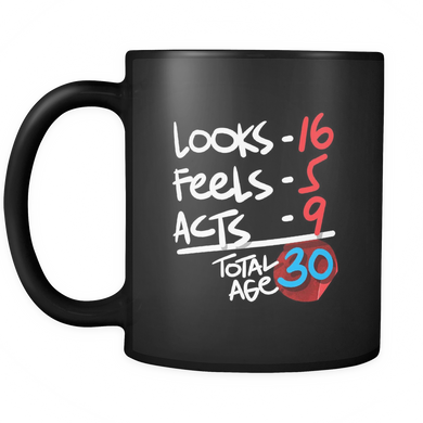 Funny 30 Years Old Birthday Humor Black 11oz  Mug