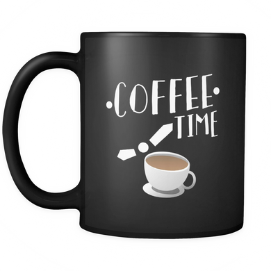 Coffee Time Quote on Unique Coffee Mug - Black Ceramic 11oz mug