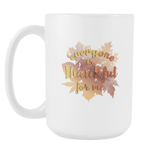 Thankful For Me Thanksgiving 2017 Share The Love White 15oz Mug