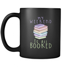Funny Mugs - We Weekend is all BOOKED image and quote on black ceramic 11oz mug