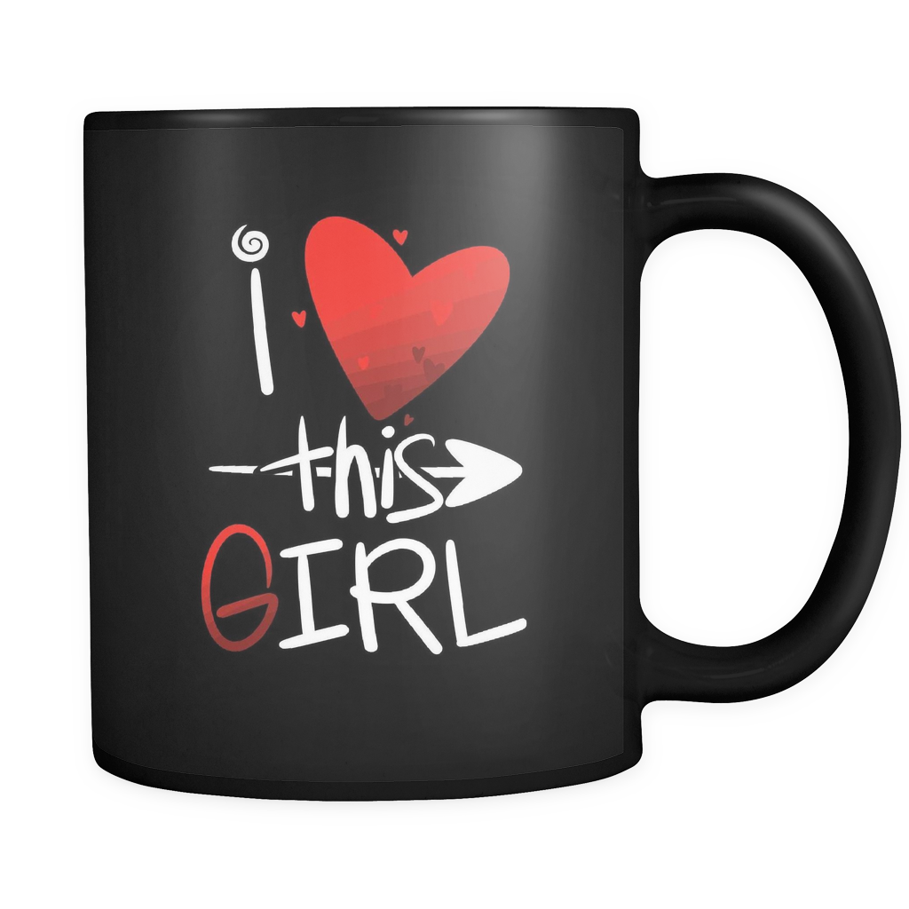 i love this girl mug 11 oz valentine mug personalized coffee mug