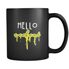 Hello Weekend quote design on funny black ceramic 11oz mug