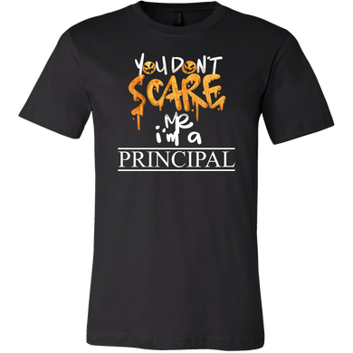 You Can't Scare Me I'm A Principal Apparel