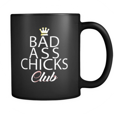 Bad Ass Chicks Club Quote on Black Ceramic 11 oz Mug