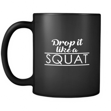 Drop it Like a Squat Quote on Exclusive black ceramic 11oz mug Collection