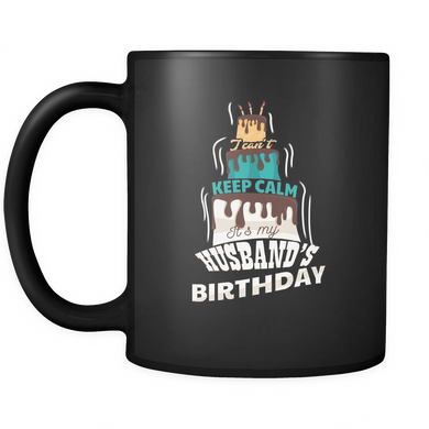 Keep Calm It's My Husbands Birthday Black 11oz Mug