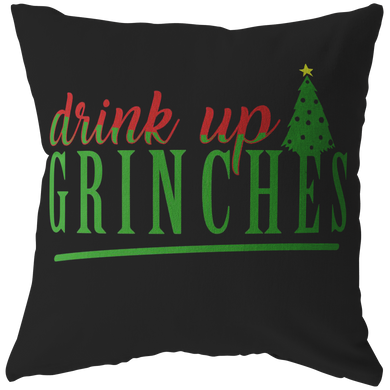 Drink Up Grinches Throw Pillow - Exclusive Christmas Collection Pillow