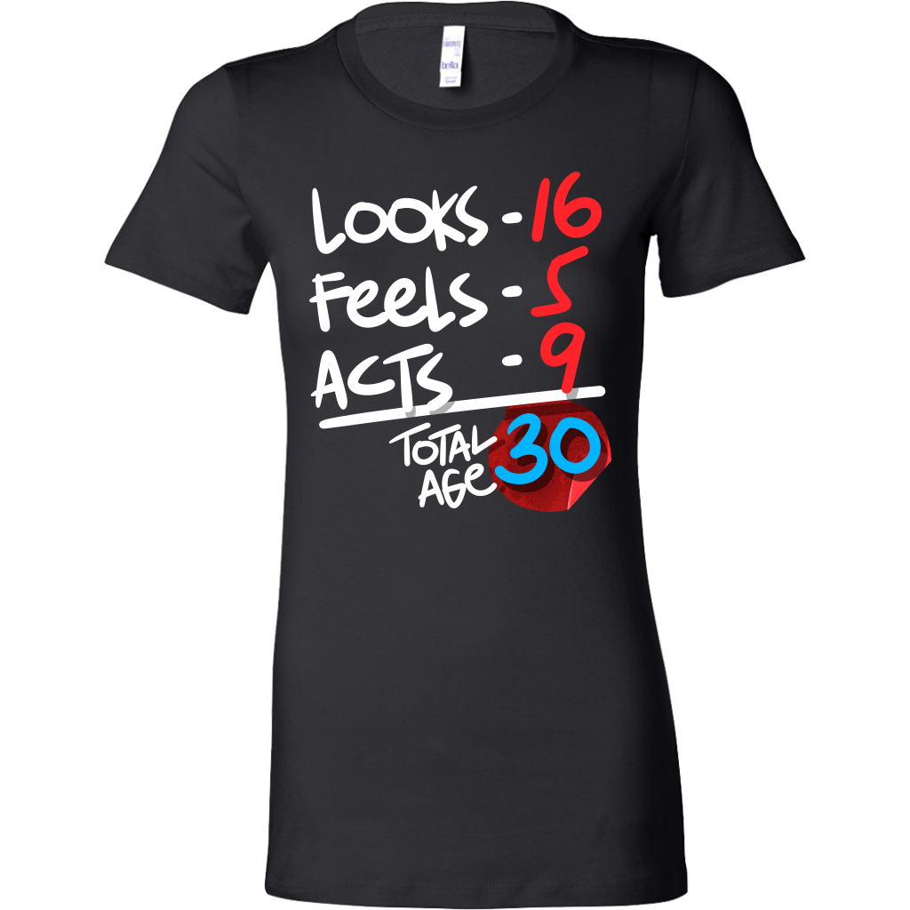 Funny 30 Years Old Birthday Humor Bella Shirt