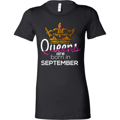 Queens Are Born in September Birthday B-day Bella Shirt