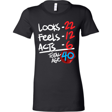 Funny 40 Years Old Birthday Humor Bella Shirt
