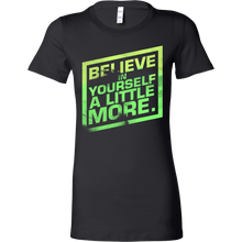 Believe In Yourself a Little More Inspiring Bella Shirt