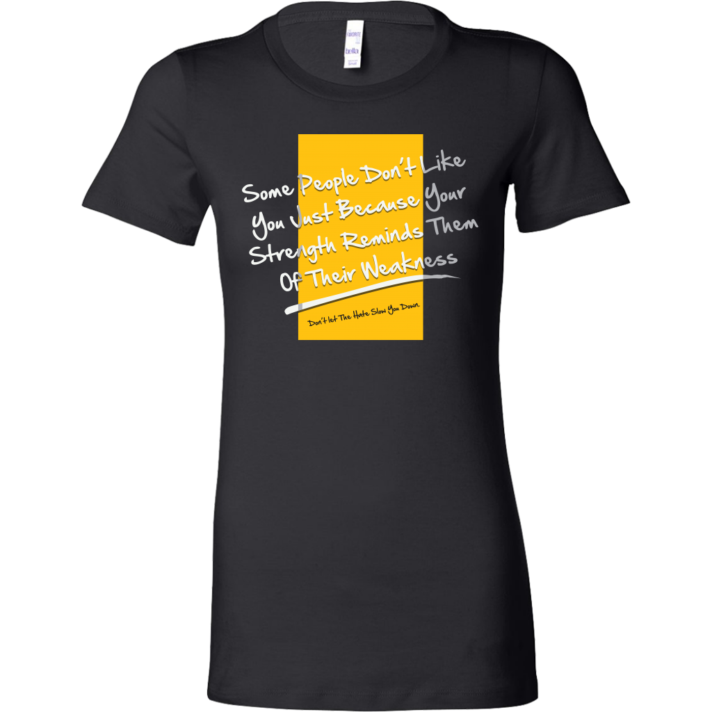 Don't Let Hate Slow You Down Inspirational Motivational Bella Shirt