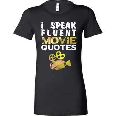 I Speak Fluent Movie Quotes Funny Premium Bella Shirt