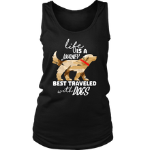Funny Life is a Journey Best Traveled with Dog Lover Women's Tank Top Shirt
