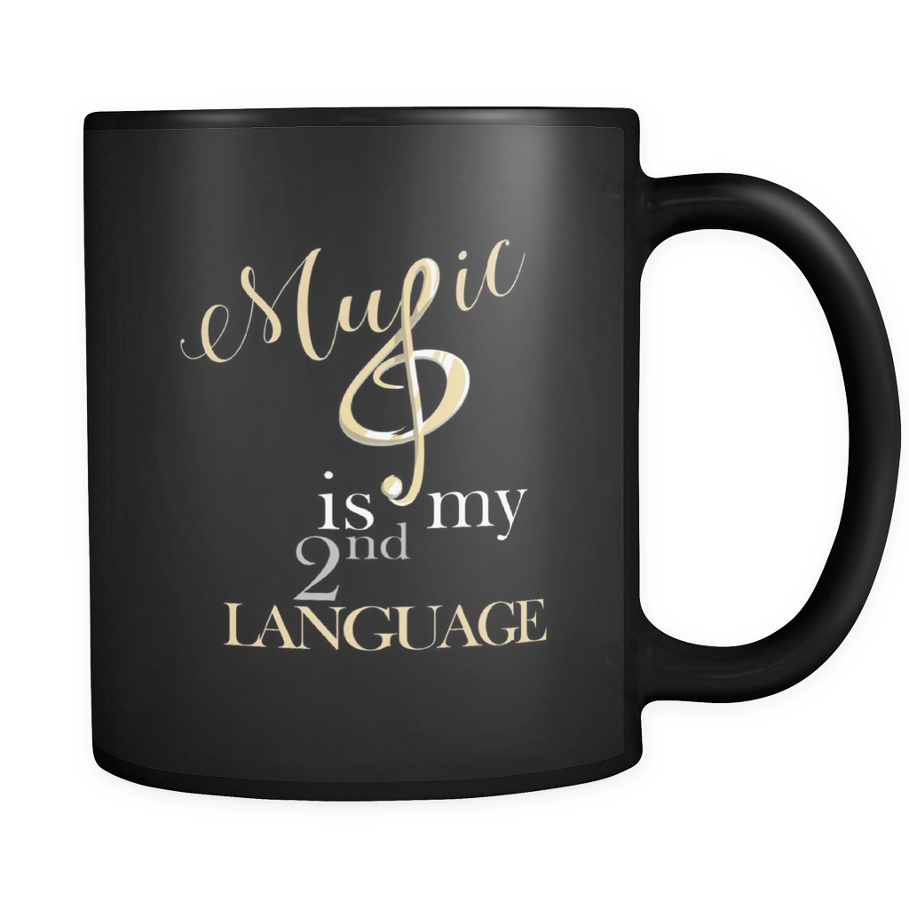 Music Mug - Music is my 2nd Language Awesome Design on black ceramic 11oz mug