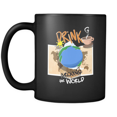 Drink Coffee Around the World, Travel Vacation Black 11oz Mug
