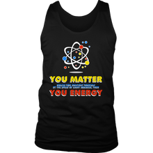 You Matter You Energy Science Quote Nerdy Geek Men's tank