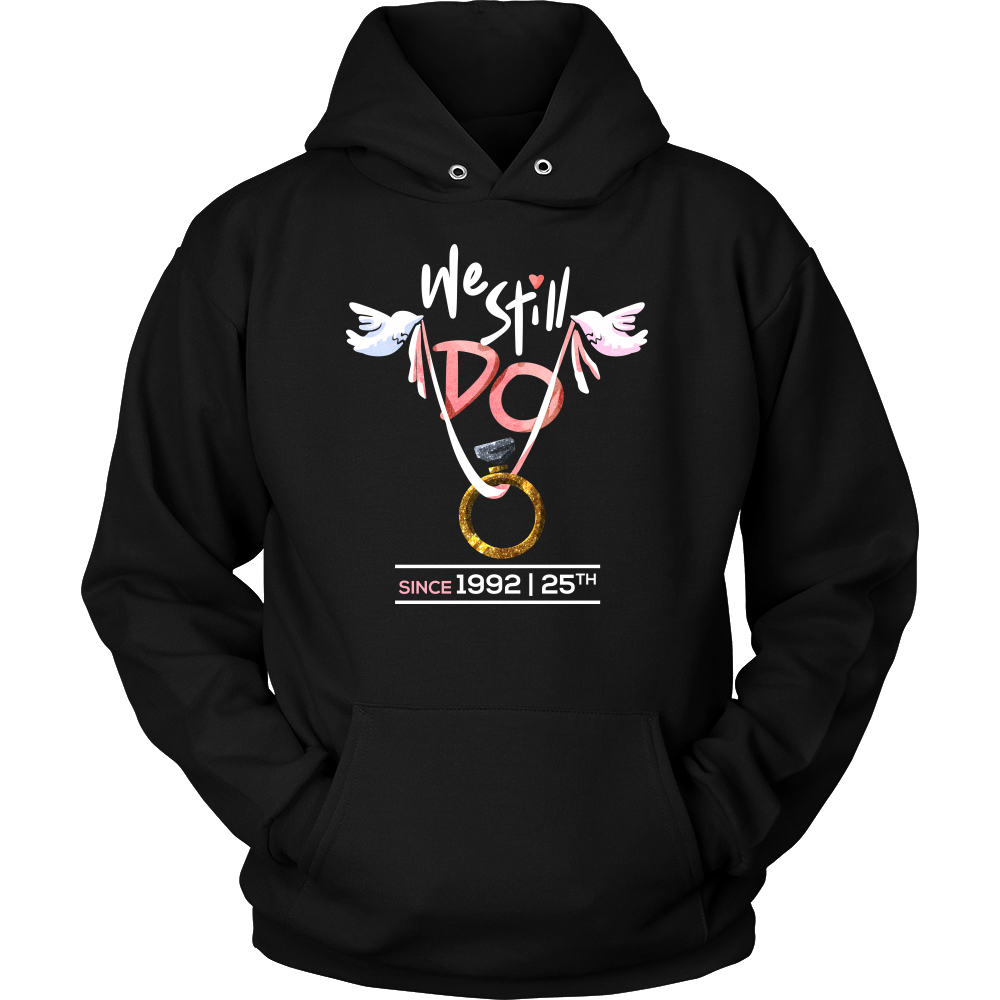 25th Wedding Anniversary We Still Do Gift Hoodie