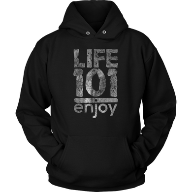 Life 101 Enjoy Life Inspirational Happiness Hoodie