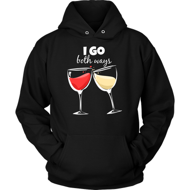 Red and White Wine Drinking - I go Both Ways Funny Hoodie