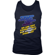 We Are Stardust Inspirational Motivational Quote Men's tank