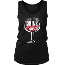 'Safety First, Drink with a Nurse First' Funny Nurse Women's Tank Top