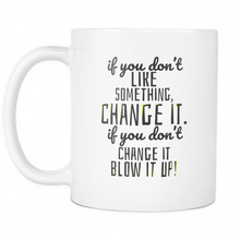 Quote Mug - Hilarious and Funny Quote on 11 oz ceramic mug
