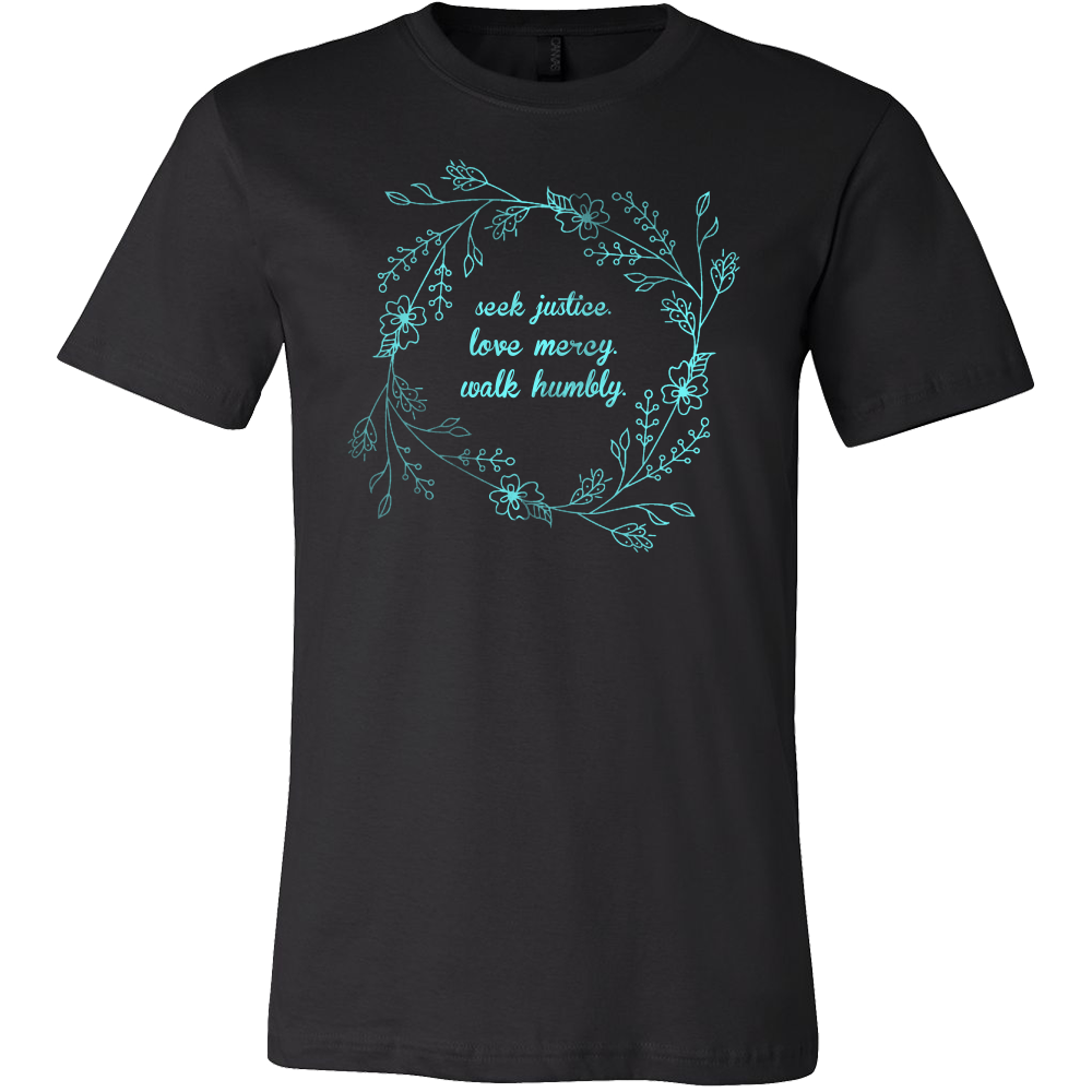 Seek Justice Walk Humbly Inspirational Motivational Quote Tee shirt