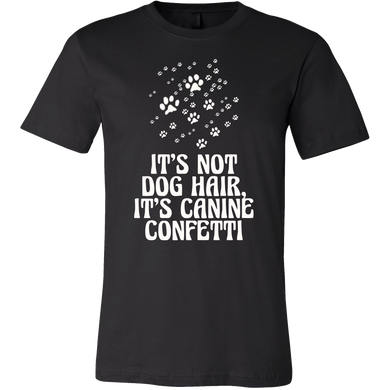 Funny It's Not Dog Hair, It's Canine Confetti Pet Lover Tee shirt