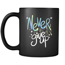 Inspirational Coffee Mugs - Never Ever Give Up Quote on Black Ceramic 11 oz Mug
