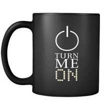 Silly Mugs - 'Turn Me On' Funny Quote on Black Ceramic 11 oz Mug